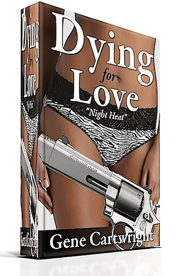 Fiction Bestseller Books GeneCartwright.com - Dying For Love